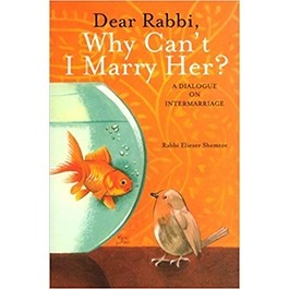 Dear Rabbi, Why Can't I Marry Her?